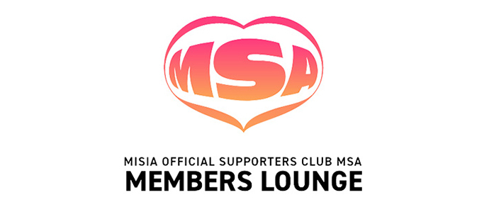 MISIA OFFICIAL SUPPORTERS CLUB MSA MEMBERS LOUNGE